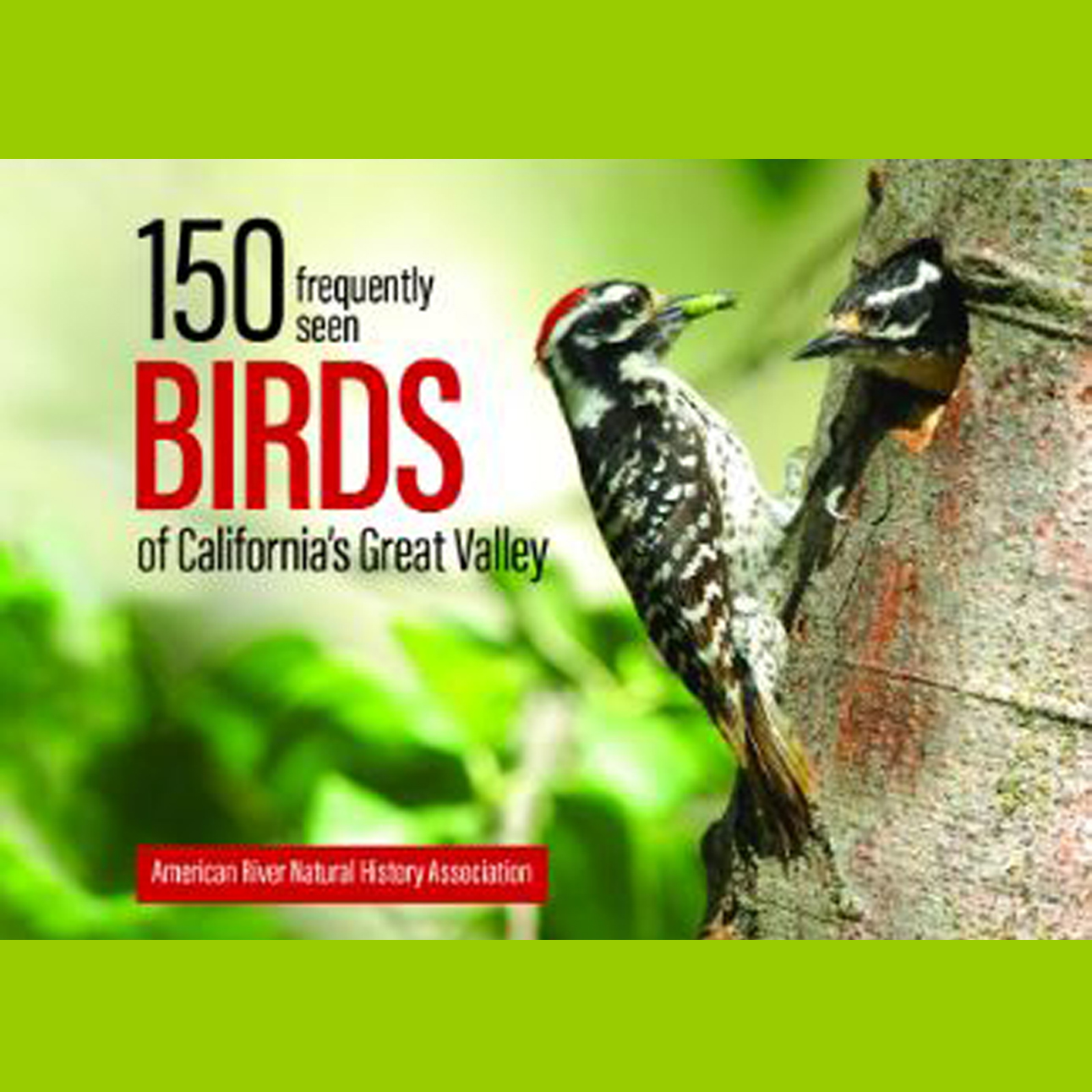 150 Frequently Seen Birds features full color images of many species of California's Great Valley