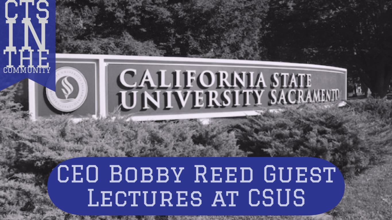 This is the title image for a blog post recapping CTS CEO's guest lecture for the CSUS MBA Marketing class